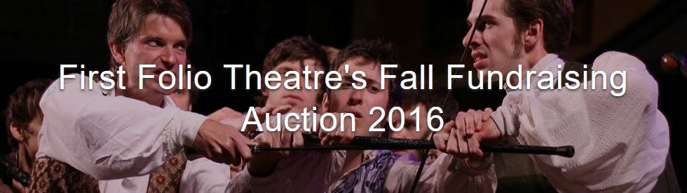 First Folio Theatre's Fall Fundraising Auction 2016