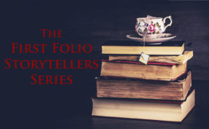 Logo for the First Folio Storytellers Series - a floral painted tea cup on top of a stack of weathered books.